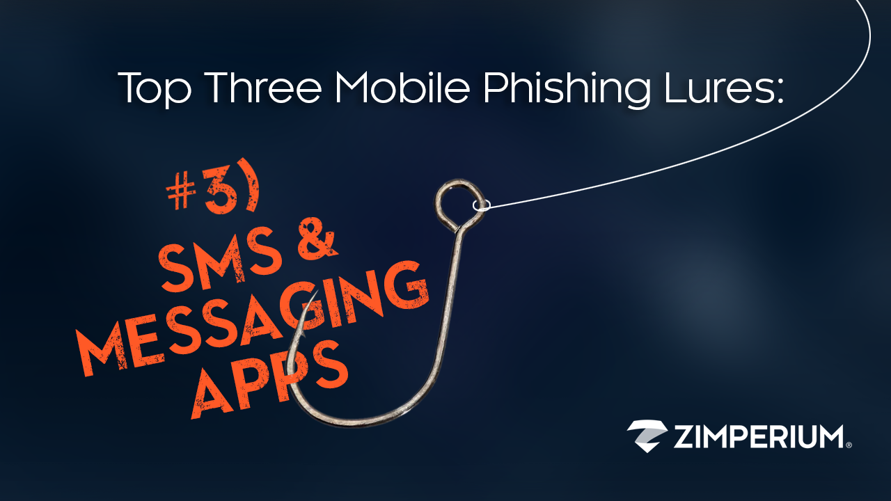 Top Three Mobile Phishing Lures: #3) SMS & Messaging Apps