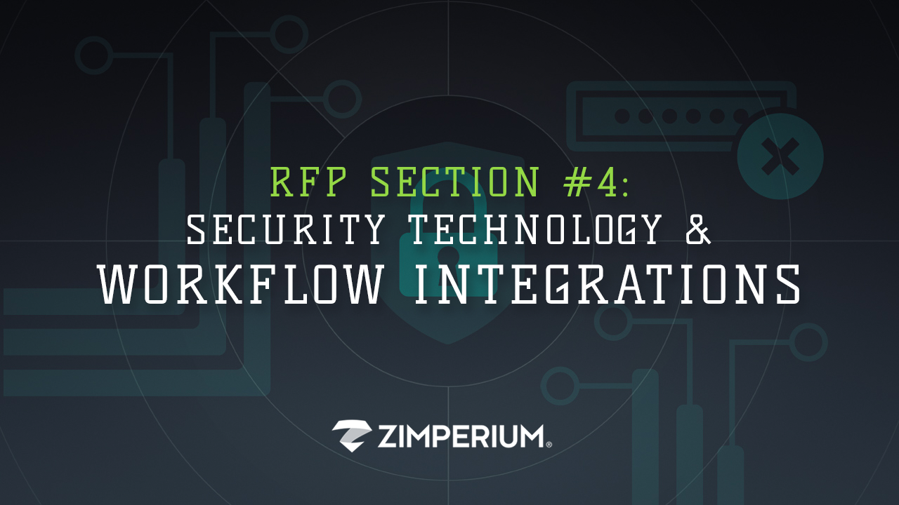 5 Must-Have Sections For Every Enterprise Mobile Security RFP - Must-Have #4: Security Technology & Workflow Integrations