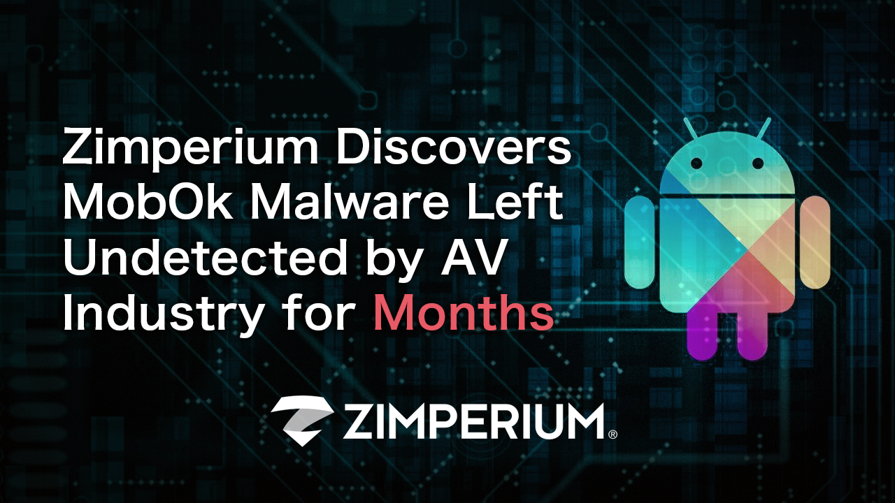 Zimperium Discovers MobOk Malware Left Undetected by Mobile AV Industry for Months