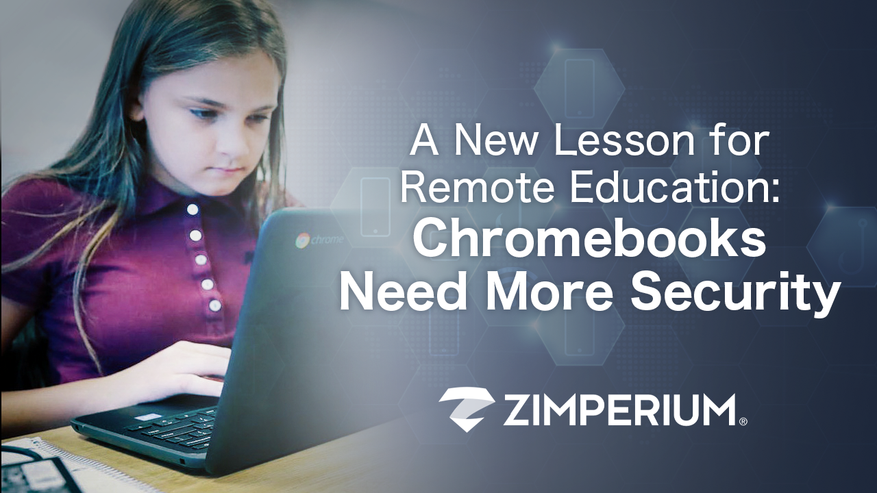 A New Lesson for Remote Education: Chromebooks Need More Security