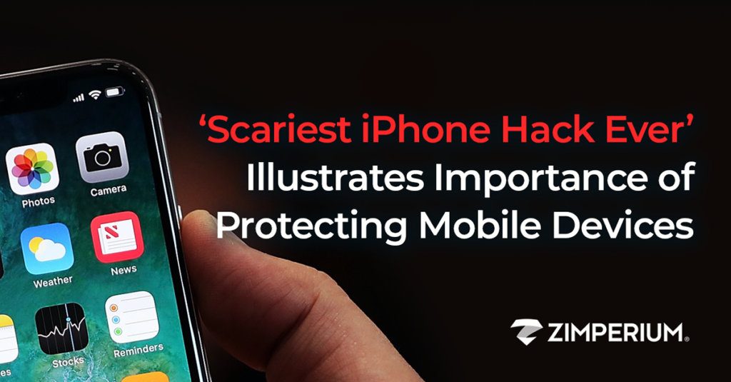 'Scariest iPhone Hack Ever' Illustrates Importance of Protecting Mobile Devices