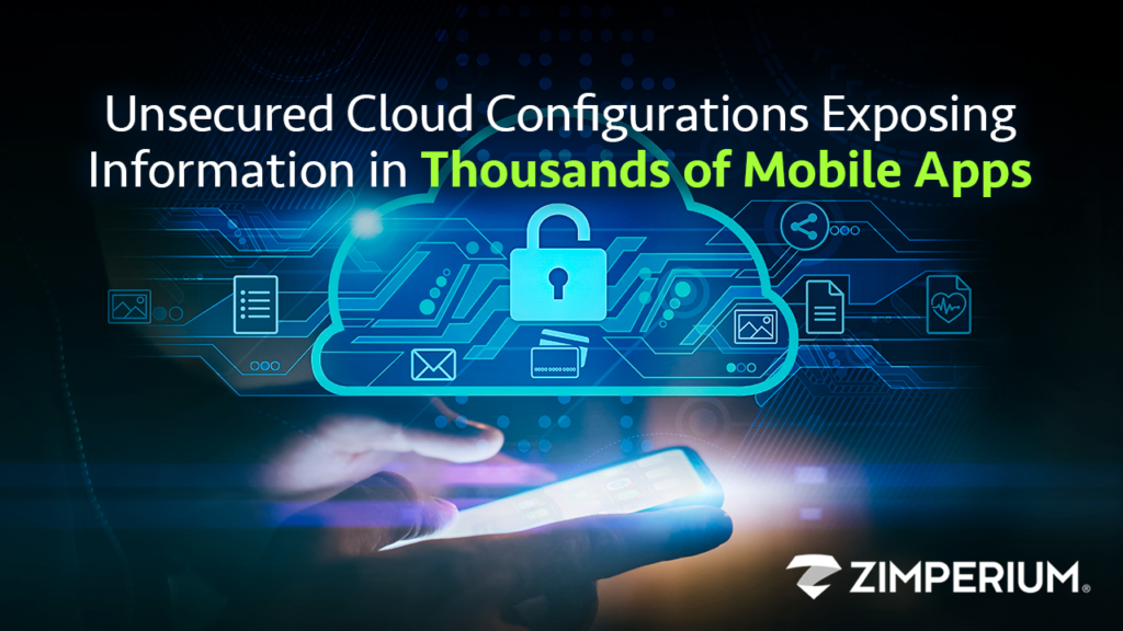 Unsecured Cloud Configurations Exposing Information in Thousands of Mobile Apps